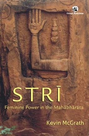 Stri: Feminine Power in the Mahabharata