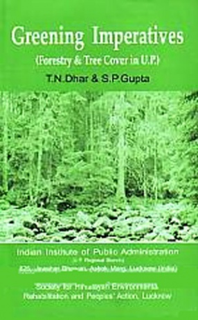 Greening Imperatives: Forestry & Tree Cover in U.P.