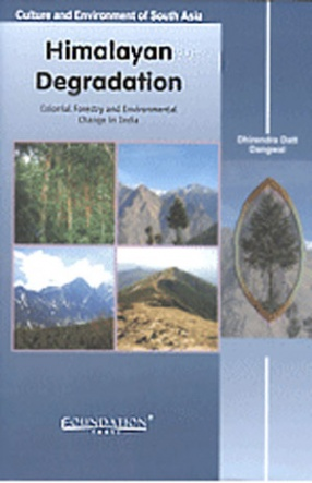 Himalayan Degradation: Colonial Forestry and Environmental Change in India
