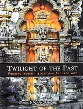 Twilight of the Past: Probing Indian History and Archaeology