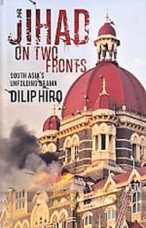 Jihad on Two Fronts: South Asia's Unfolding Drama