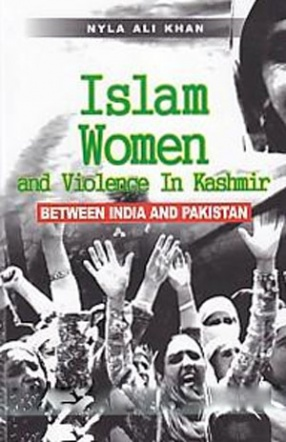 Islam, Women & Violence in Kashmir: Between India and Pakistan