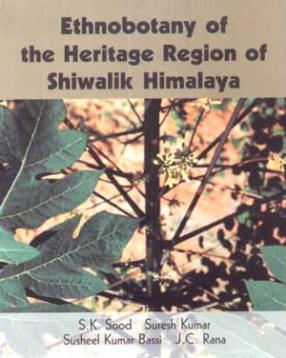 Ethnobotany of the Heritage Region of Shiwalik Himalaya