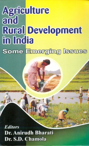 Agriculture and Rural Development in India: Some Emerging Issues