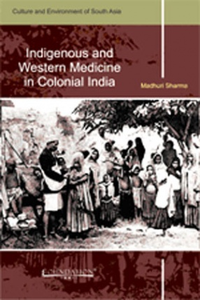 Indigenous and Western Medicine in Colonial India