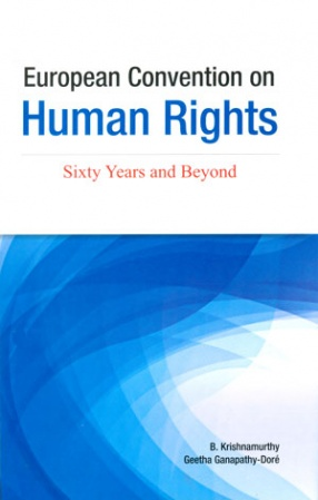 European Convention on Human Rights: Sixty Years and Beyond