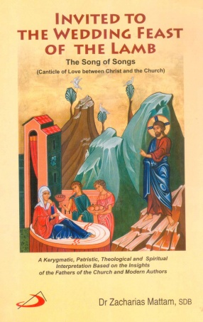 Invited to the Wedding Feast of the Lamb: The Song of Songs Canticle of Love between Christ and the Church