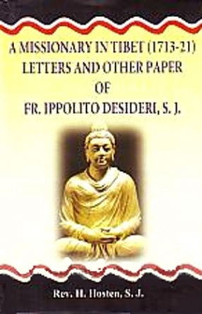 A Missionary in Tibet (1713-21): Letters and Other Papers of Fr. Ippolito Desideri, S.J.