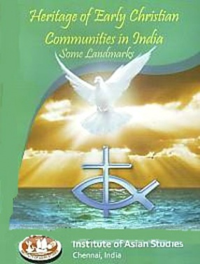 Heritage of Early Christian Communities in India: Some Landmarks