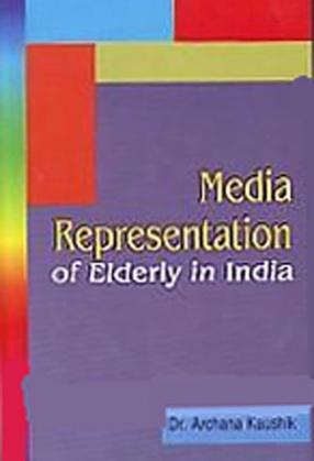 Media Representation of Elderly in India