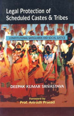 Legal Protection of Scheduled Castes and Tribes: Constitutional Safeguards and Social Justice