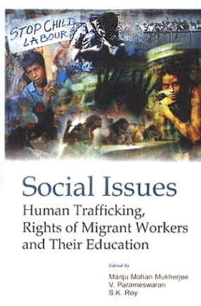 Social Issues: Human Trafficking, Rights of Migrant Workers and Their Education
