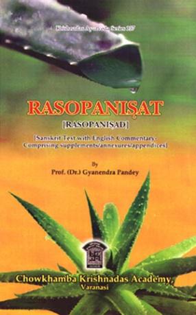 Rasopanisat: Rasopanisad: Sanskrit Text with English Commentary
