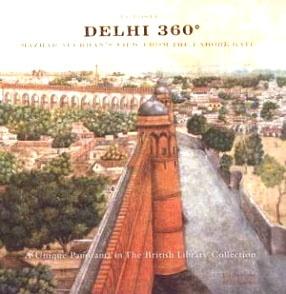 Delhi 360: Mazhar Ali Khan's View from the Lahore Gate