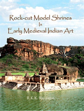 Rock-Cut Model Shrines in Early Medieval Indian Art