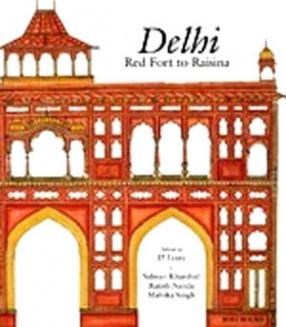 Delhi: Red Fort To Raisina