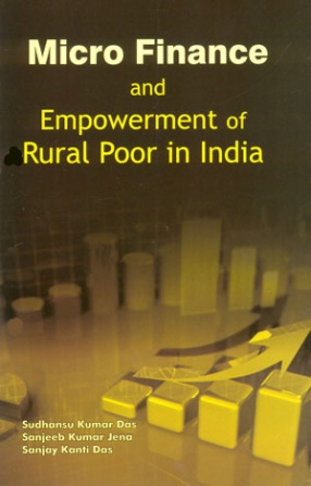 Micro Finance and Empowerment of Rural Poor in India
