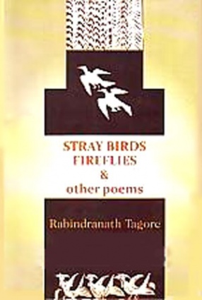 Stray Birds, Fireflies & Other Poems