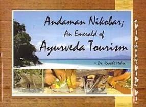 Andaman Nicobar: An Emerald of Ayurveda Tourism