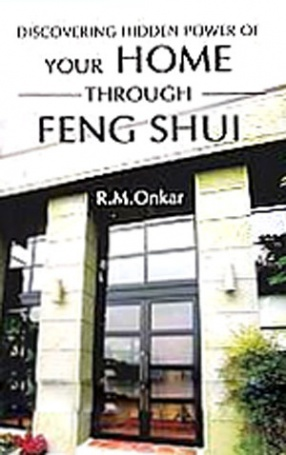 Discovering Hidden Power of Your Home (Through Feng Shui): The Dynamic Catalytic Center for Achieving Effective Career Prosperity and Physical and Mental Well-Being