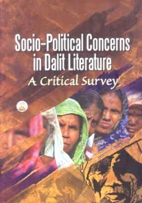 Socio-Political Concerns in Dalit Literature: A Critical Survey