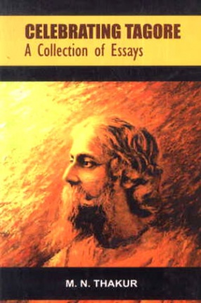 Celebrating Tagore: A Collection of Essays