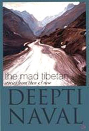 The Mad Tibetan: Stories from Then and Now