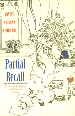 Partial Recall: Essays on Literature and Literary History