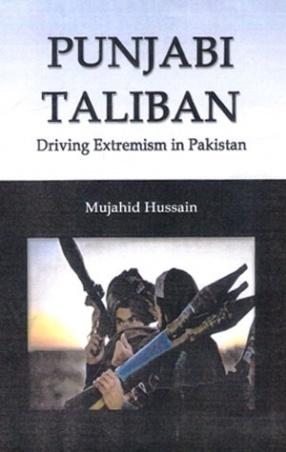 Punjabi Taliban: Driving Extremism in Pakistan