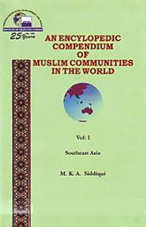 An Encyclopedic Compendium of Muslim Communities in the World: Southeast Asia, Volume 1