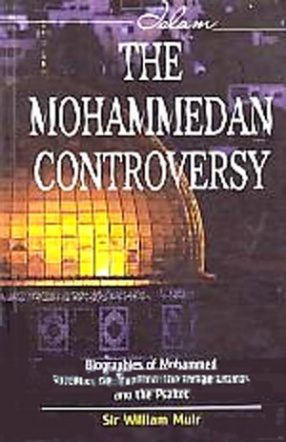 The Mohammedan Controversy: Biographies of Mohammed, Sprenger on Tradition, The Indian Liturgy and the Psaltet