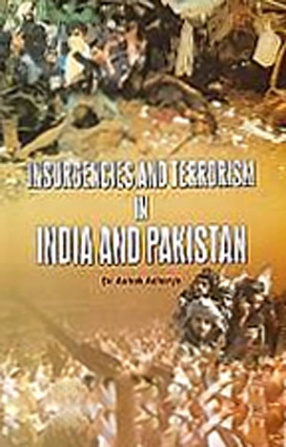 Insurgencies and Terrorism in India and Pakistan