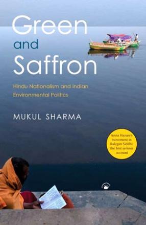 Green and Saffron: Hindu Nationalism and Indian Environmental Politics