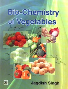Biochemistry of Vegetables: Nutritional, Medicinal and Therapeutic Properties
