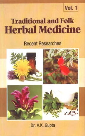 Traditional and Folk Herbal Medicine: Recent Researches, Volume 1