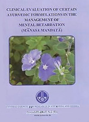 Clinical Evaluation of Certain Ayurvedic Formulations in the Management of Mental Retardation: Manasa Mandata