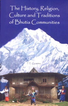 The History, Religion, Culture and Traditions of Bhutia Communities