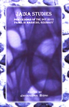Jaina Studies: Proceedings of the DOT 2010 Panel in Marburg, Germany