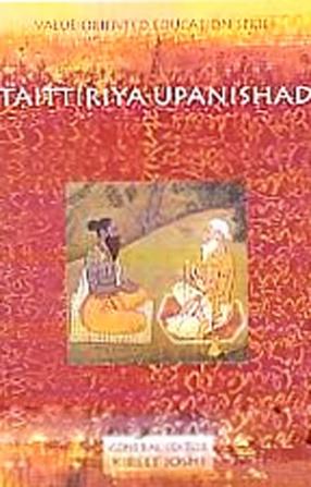 Taittiriya Upanishad: Illumination, Heroism and Harmony