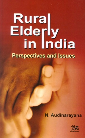 Rural Elderly in India: Perspectives and Issues