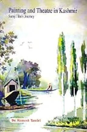 Painting and Theatre in Kashmir: Suraj Tiku's Journey