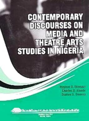 Contemporary Discourses on Media and Theatre Arts Studies in Nigeria