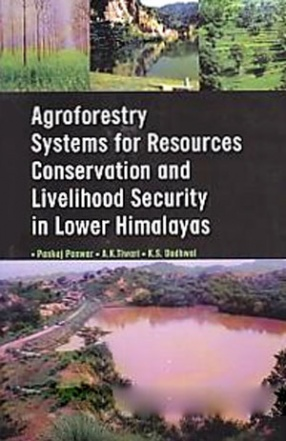 Agroforestry Systems for Resource Conservation and Livelihood Security in Lower Himalayas