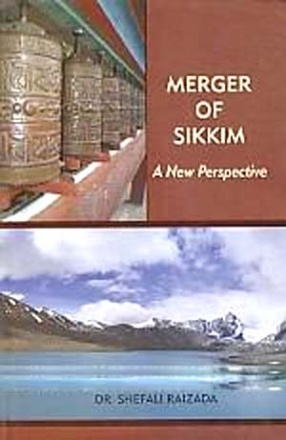 Merger of Sikkim: A New Perspective