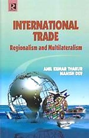 International Trade: Regionalism and Multilateralism