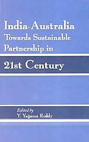 India-Australia: Towards Sustainable Partnership in 21st Century