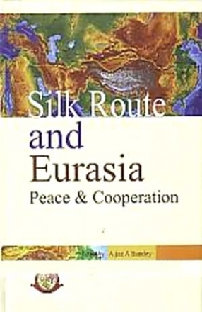 Silk Route and Eurasia: Peace & Cooperation