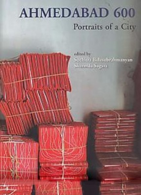 Ahmedabad 600: Portraits of A City