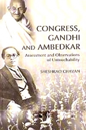 Congress, Gandhi and Ambedkar: Assessment and Observations of Untouchability