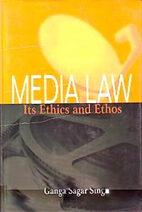 Media Law, Its Ethics and Ethos
